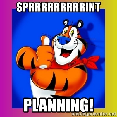 Tony The Tiger - Sprrrrrrrrrint Planning!