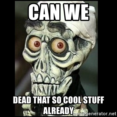 Achmed the dead terrorist - can we dead that so cool stuff already