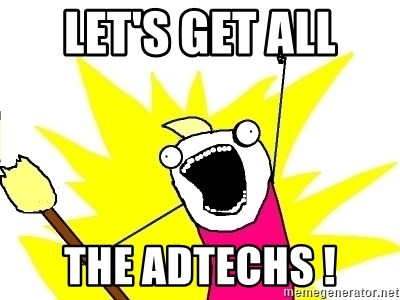 X ALL THE THINGS - Let's geT all the adtechs !
