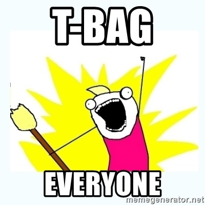 All the things - T-bag  Everyone