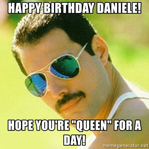 "typical Queen Fan - Happy Birthday daniele! hope you're ""Queen"" for a day!"