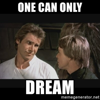 Star wars - One can only dream