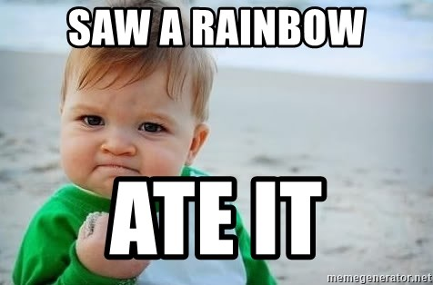fist pump baby - Saw a rainbow ate it