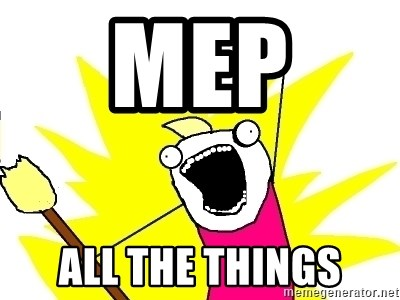 X ALL THE THINGS - MEP  ALL THE THINGS
