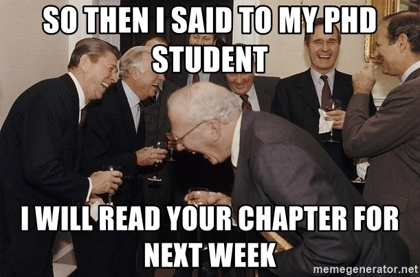 So Then I Said... - So then i said to my phd student i will read your chapter for next week