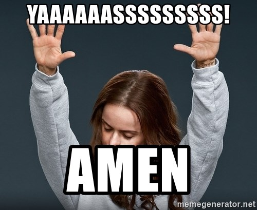 PRAISE THE LORD ITS FRIDAY the Excitement ! X | It's ... |Thank The Lord Meme