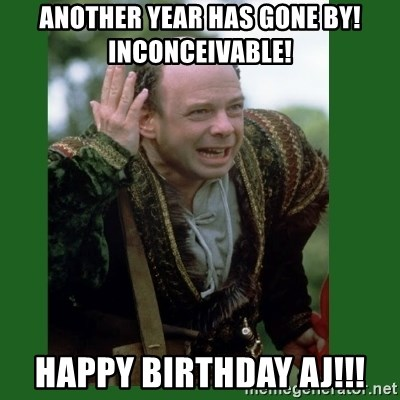 Another Year Has Gone By Inconceivable Happy Birthday Aj