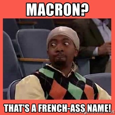 Can I have your number? - MACRON? THAT'S A FRENCH-ASS NAME!
