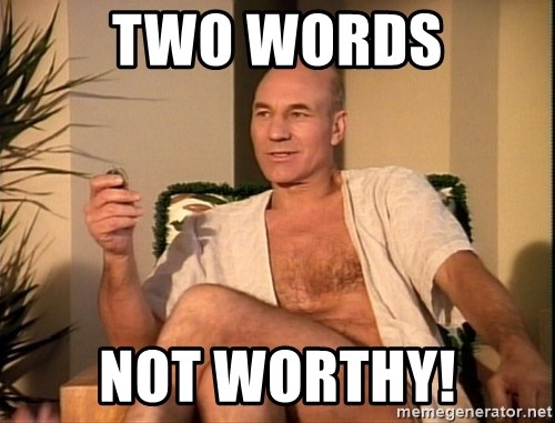 Sexual Picard - Two words Not Worthy!