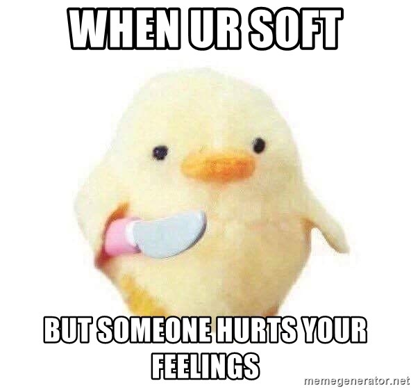 When Ur Soft But Someone Hurts Your Feelings Duck With Knife