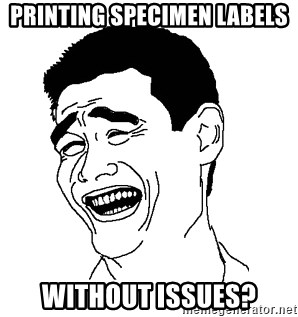 Yaomingpokefarm - Printing specimen labels WIthout issuEs?