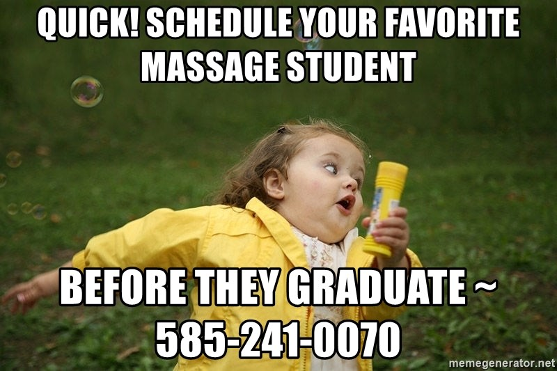 Hurry - Clinic Ending - Quick! schedule your FAVORITE massage student before they Graduate ~                585-241-0070