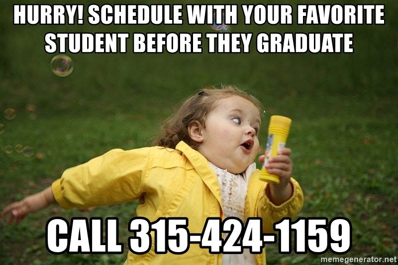 Hurry - Clinic Ending - hurry! schedule with your favorite student before they graduate call 315-424-1159