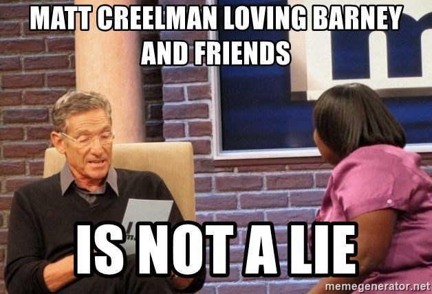 Maury Lie Detector - Matt Creelman loving barney and fRiends Is not a lie