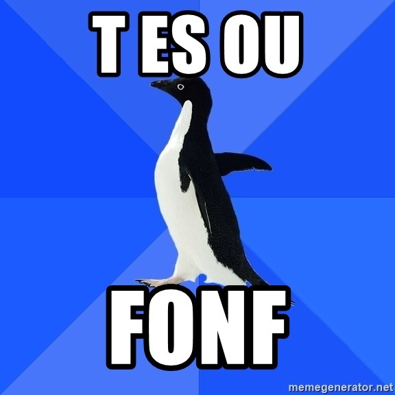 Socially Awkward Penguin - t es ou fonf