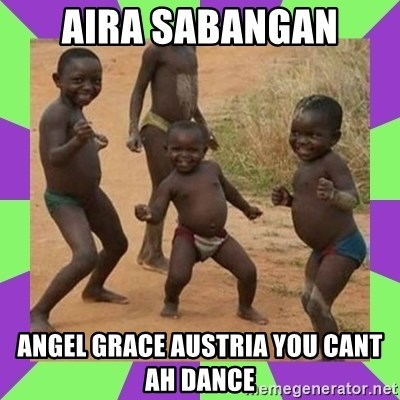 african kids dancing - aira sabangan angel grace austria you cant ah dance