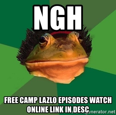 Foul Bachelor Frog - NGH free Camp laZlo EpIsodes waTch Online liNk in desc