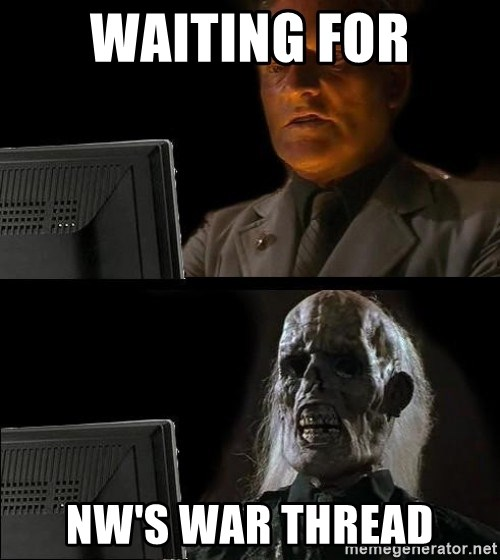 Waiting For - Waiting for Nw's war thread