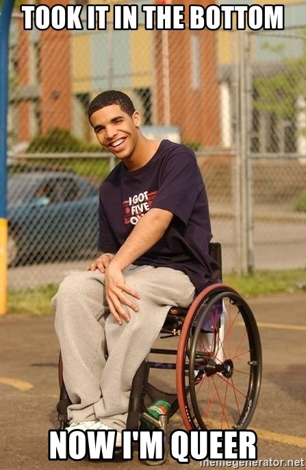 Drake Wheelchair - Took it in the bottom Now I'm queer