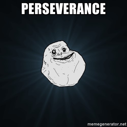 Forever Alone - Perseverance