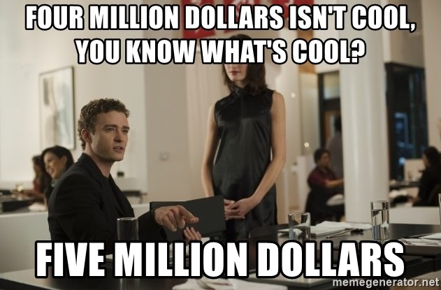 sean parker - Four MILLION DOLLARS ISN't COOL, YOU KNOW WHAT'S COOL? Five million dollars