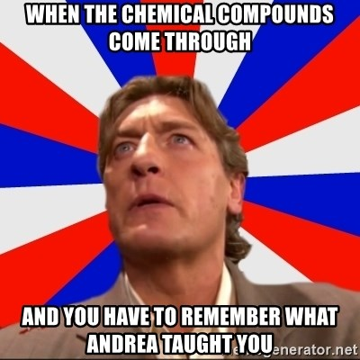 Regal Remembers - When the chemical compounds come through and you have to remember what andrea taught you
