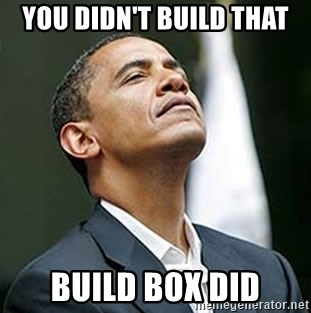 Pretentious Obama - You didn't build that Build Box Did