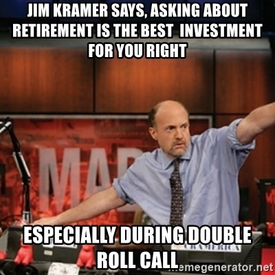 Jim Kramer Mad Money Karma - Jim Kramer says, ASKING about RETIREMENT is the best  investment for you right ESPECIALLY during double roll call