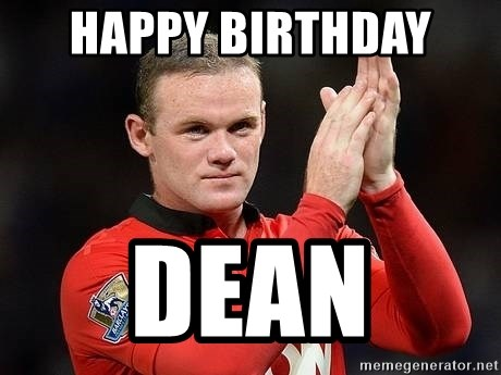 Happy Birthday Dean Wayne Rooney Meme Generator