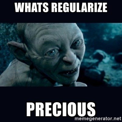 gollum - Whats regularize  precious