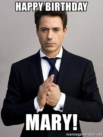 Robert Downey Jr. - Happy birthday Mary!