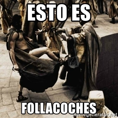 sparta kick - esto es follacoches