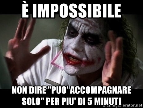 "joker mind loss - È imposSiBile  Non dire ""puo' accompagnare solo"" per piu' di 5 minuti"