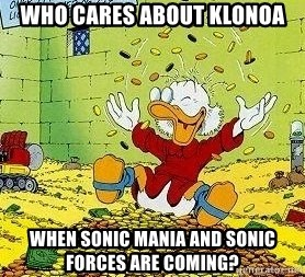Who cares about Klonoa when Sonic Mania and Sonic Forces are coming