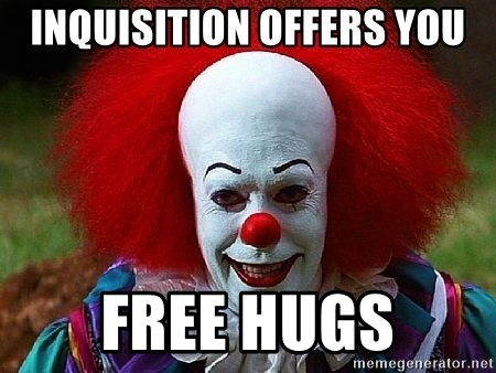 Pennywise the Clown - Inquisition offers you Free Hugs