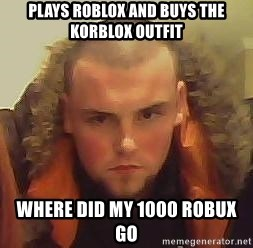 Plays Roblox And Buys The Korblox Outfit Where Did My 1000 Robux