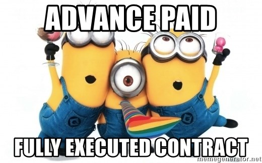 Advance Paid Fully Executed Contract Minions Minions Meme Generator