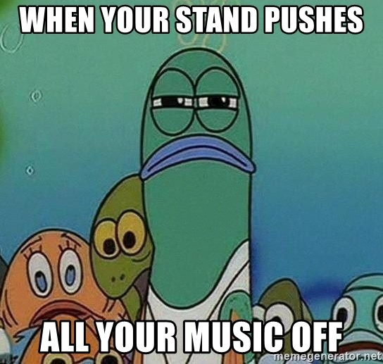 WHEN YOUR STAND PUSHES ALL YOUR MUSIC OFF - Serious Fish