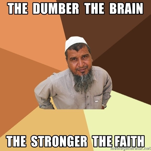 Ordinary Muslim Man - the  dumber  the  brain the  stronger  the faith