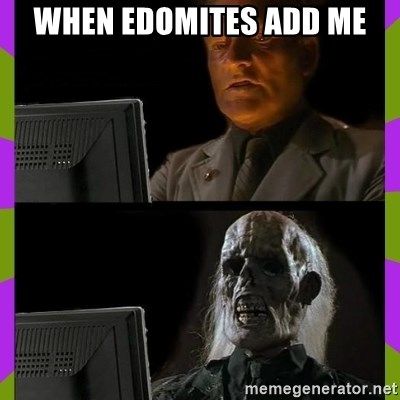 ill just wait here - When edomites add me