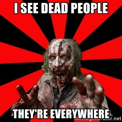 Zombie - i see dead people they're everywhere