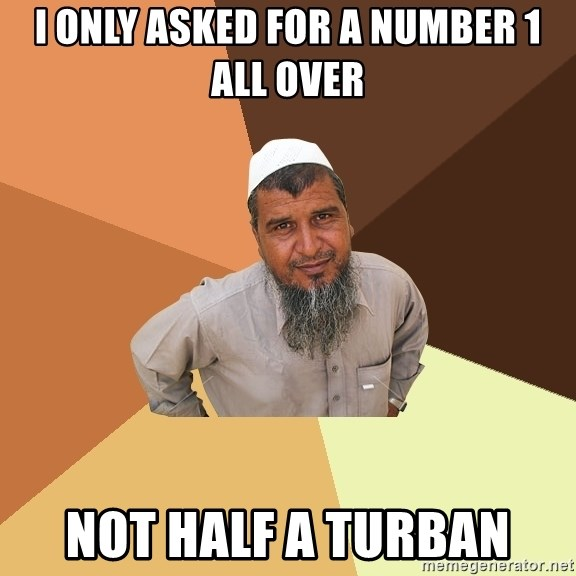 Ordinary Muslim Man - I only asked for a number 1 all over not half a turban