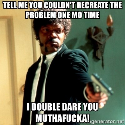 Jules Say What Again - tell me you couldn't recreate the problem one mo time i double dare you muthafucka!