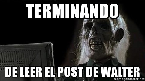 OP will surely deliver skeleton - Terminando  De leer el post de walter