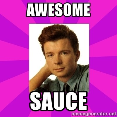 RIck Astley - Awesome Sauce