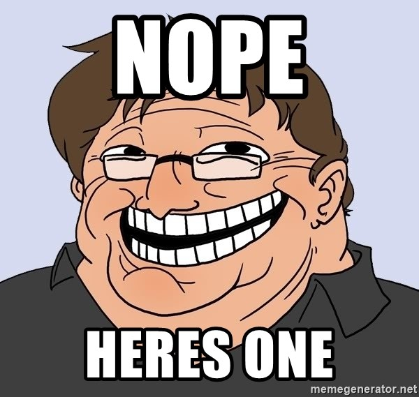 Gabe Newell trollface - nope heres one
