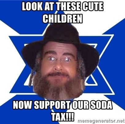 Advice Jew - look at these cute children now support our soda tax!!!