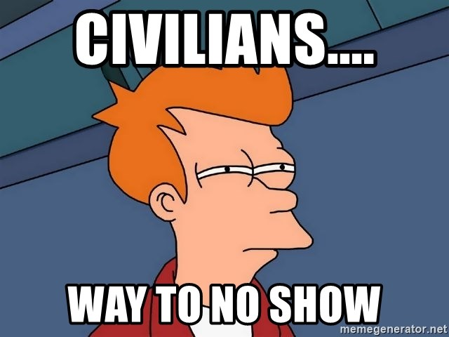 Futurama Fry - CIVILIANS.... WAY TO NO SHOW