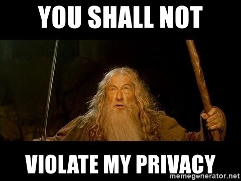 you shall not pass gandalf the gray - You shall not ViolAte my privacy