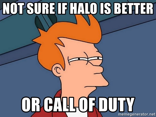 Futurama Fry - Not sure if Halo is better or call of duty